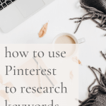 Pinterest pin image for How to Use Pinterest for Keyword Research by Wildflower Pinterest Management UK