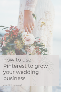 How to use Pinterest for Your Wedding Business - Wildflower Pinterest VA