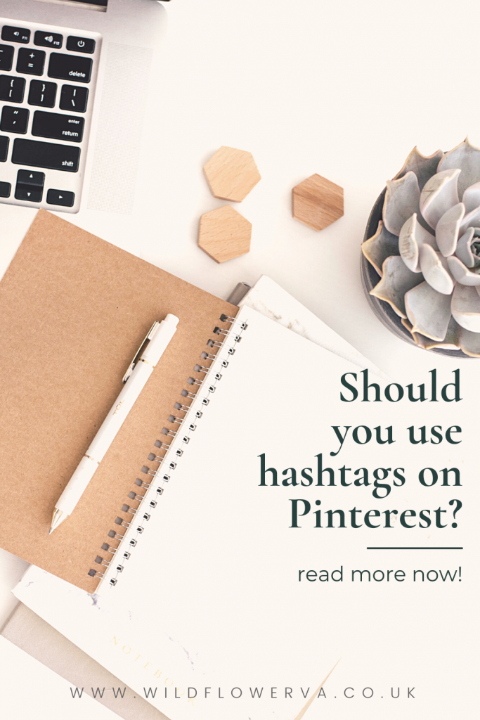 "Pin image with wording ""Should you use hashtags on Pinterest"" by Wildflower Pinterest Management"