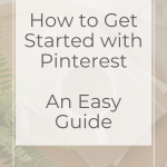 How to Get Started with Pinterest - An Easy Guide Wildflower Pinterest Management