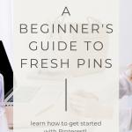A beginner's guide to fresh pins - Wildflower Pinterest Management