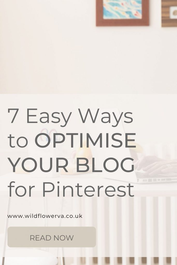 """Pinterest image for """"7 Easy Ways to Optimise Your Blog for Pinterest"""" by Wildflower Pinterest Management"""