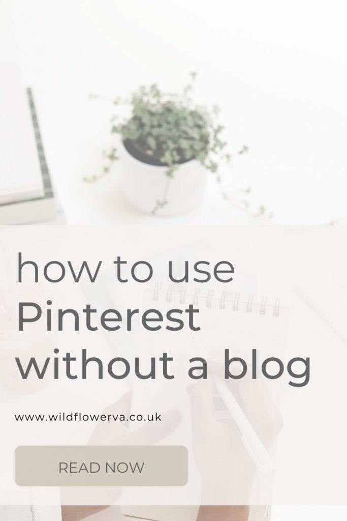 Promo image for how to use Pinterest without a blog by Wildflower Pinterest Management